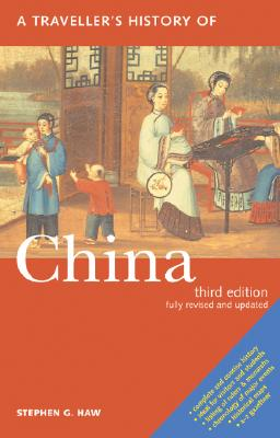 A Traveller's History of China By Haw, Stephen G.